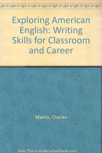 9780787243357: Exploring American English: Writing Skills for Classroom and Career