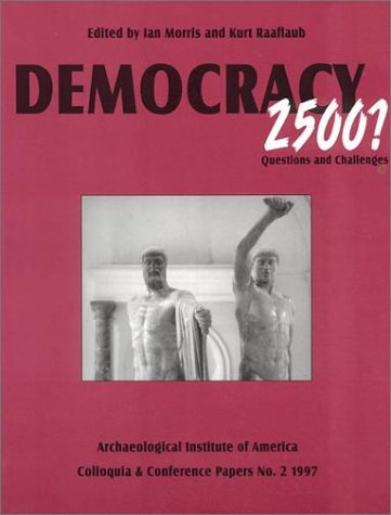 9780787244668: Democracy 2500?: Questions and Challenges (Colloquia and Conference Papers, No. 2)
