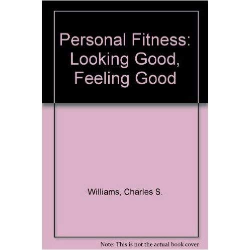 9780787247263: Personal Fitness: Looking Good, Feeling Good