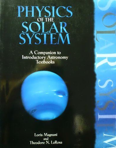 9780787248901: Physics of The Solar System- A Companion to Introductory Astronomy Textbooks,1998 publication