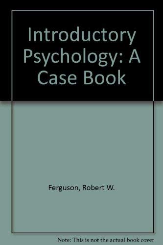 Introductory Psychology: A Case Book: Ferguson, Robert W.