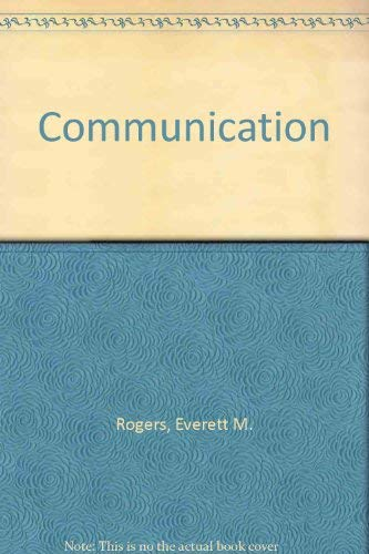 Communication: Rogers, Everett M.,