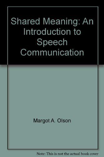 9780787256647: Shared meaning: An introduction to speech communication