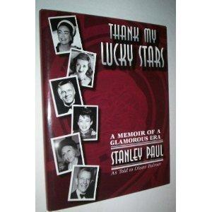 Thank My Lucky Stars: A Memoir of a Glamorous Era: Stanley Paul