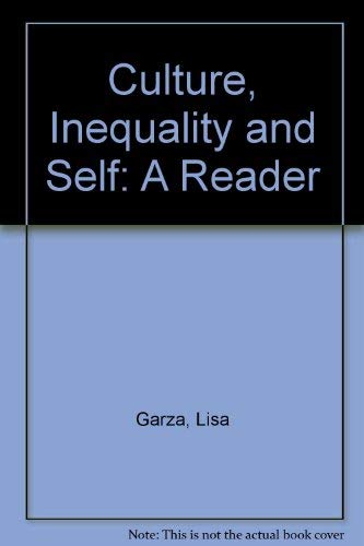 Culture, Inequality and Self: A Reader: Garza, Lisa (EDT)