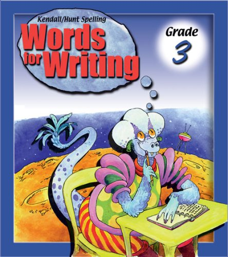 9780787261412: Kendall/Hunt Spelling: Words for Writing Grade 3 Teacher Edition
