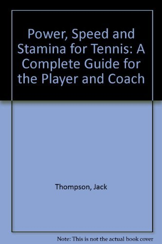 9780787262631: Power, Speed and Stamina for Tennis: A Complete Guide for the Player and Coach
