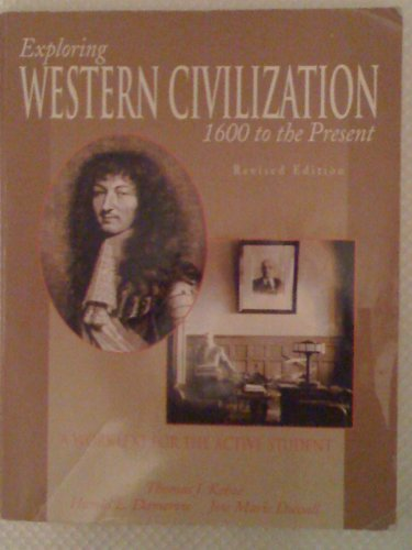 Exploring Western Civilization: 1600 to the Present: Thomas J. Kehoe,