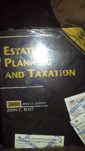 Estate Planning and Taxation 2000: Bost, John C.