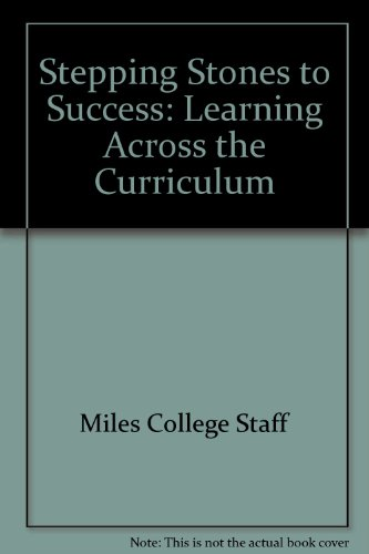 Stepping Stones to Success: Learning Across the Curriculum - Miles College