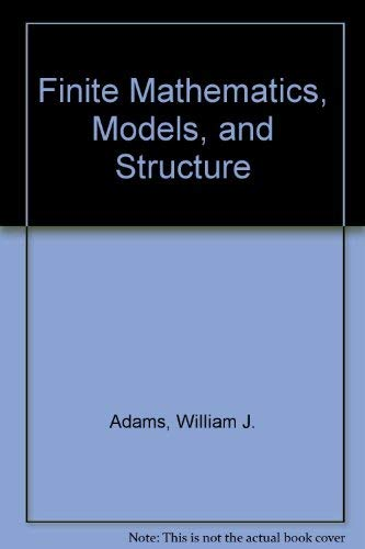 9780787264444: Finite Mathematics, Models, and Structure