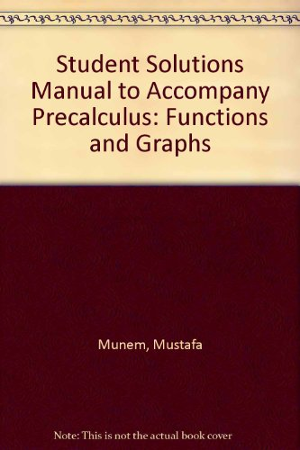 9780787264642: Precalculus Functions and Graphs: Student Solutions Manual (Solutions Manual to Accompany Munem/ Yizze Precalculus functions and graphs)