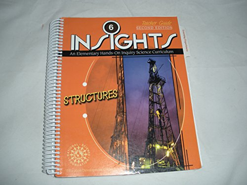 Insights An Elementary Hands-On Inquiry Science Curriculum (Structures - Grade 6): Education ...