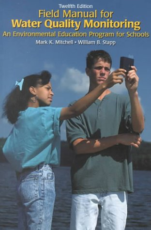 9780787268015: Field Manual for Water Quality Monitoring: An Environmental Education Program for Schools, 12th Edition