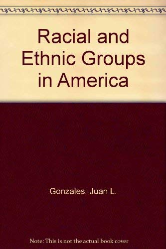Racial and ethnic groups in America: Gonzales, Juan L