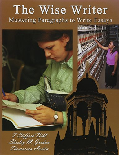 The Wise Writier: Mastering Paragraphs to Write Essays: Bibb