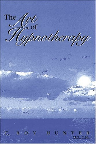 9780787270681: The Art of Hypnotherapy: Part II of Diversified Client-Centered Hypnosis, Based on the Teachings of Charles Tebbetts