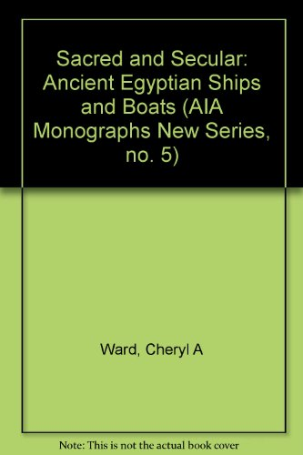 9780787271824: Sacred and Secular: Ancient Egyptian Ships and Boats (AIA Monographs New Series, no. 5)