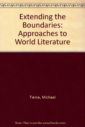 Extending the Boundaries: Approaches to World Literature: Michael Tierce