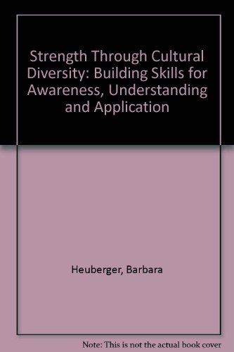 9780787273897: Strength Through Cultural Diversity: Building Skills for Awareness, Understanding and Application