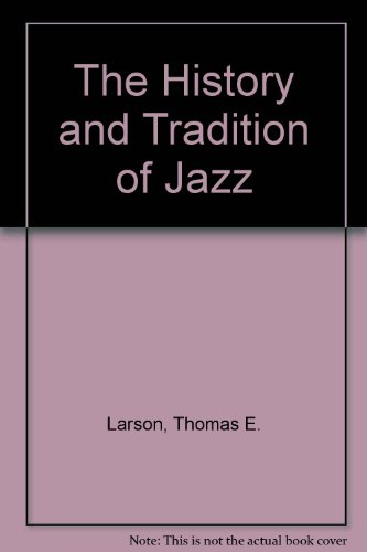 9780787275747: History and Tradition of Jazz - Thomas E. E. Larson - Other Format -