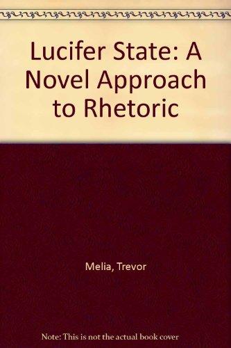 9780787276720: Lucifer State: A Novel Approach to Rhetoric
