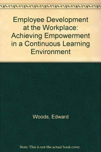 9780787281168: Employee Development at the Workplace: Achieving Empowerment in a Continuous Learning Environment