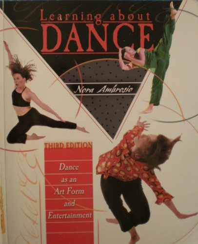 9780787281571: Learning About Dance: Dance As an Art Form and Entertainment
