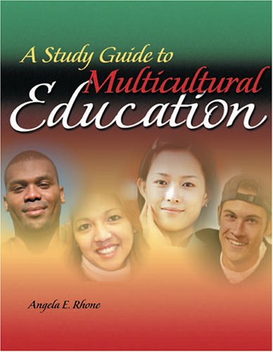 A Study Guide to Multicultural Education: Angela E. Rhone