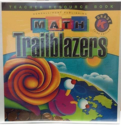 MATH TRAILBLAZERS: GRADE K TEACHER RESOURCE BOOK: TIMS PROJECT INC