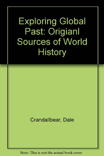 9780787287023: Exploring the Global Past: Original Sources in World History, Volume 1