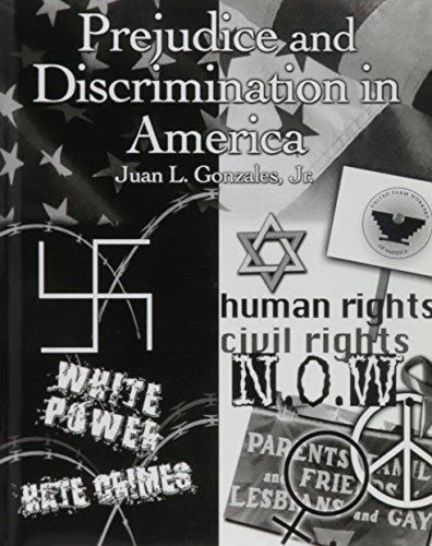 Prejudice and Discrimination in America: A Book: Juan L. Gonzales,