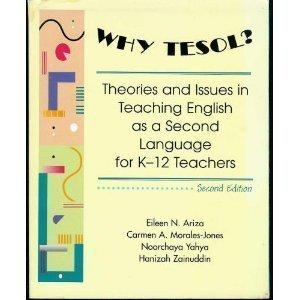9780787290986: Why TESOL?: Theories and Issues in Teaching English As a Second Language for K-12 Teachers