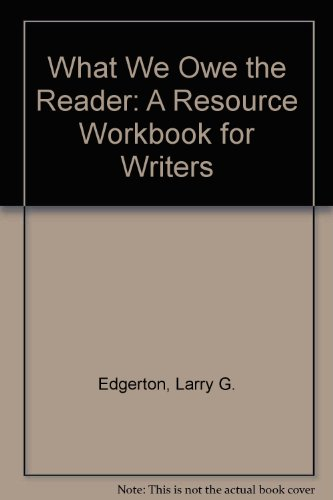 What We Owe the Reader : A: Larry G. Edgerton