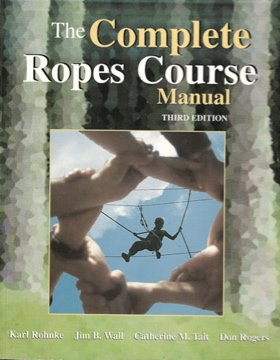9780787293093: The Complete Ropes Course Manual