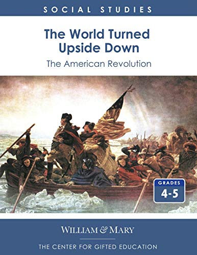 9780787293468: The World Turned Upside Down: The American Revolution, Grades 4-5