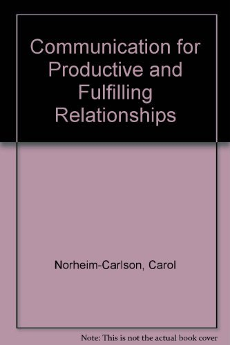 9780787295301: Communicating for Productive and Fulfilling Relationships