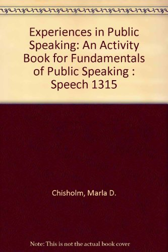 9780787296131: Experiences in Public Speaking: An Activity Book for Fundamentals of Public Speaking : Speech 1315