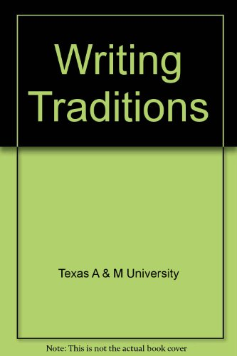 Writing Traditions (0787296546) by Texas A & M University