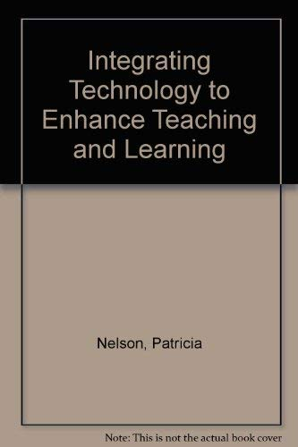 9780787298036: Integrating Technology to Enhance Teaching and Learning