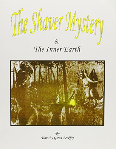The Shaver Mystery and the Inner Earth (9780787300845) by Timothy Green Beckley