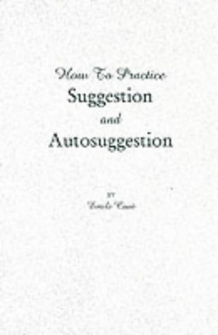 9780787302252: How to Practice Suggestion and Autosuggestion