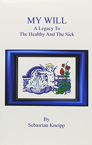 9780787305055: My Will: A Legacy to the Healthy and the Sick
