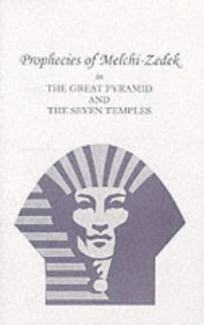 9780787305239: Prophecies of Melchi-Zedek in the Great Pyramid & the Seven Temples