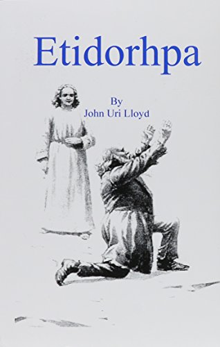Etidorpha or the End of Earth: Lloyd, John U.