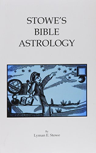 9780787308506: Stowe's Bible Astrology: The Bible Founded on Astrology