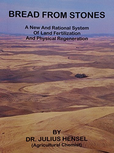 9780787310066: Bread from Stones: A New and Rational System of Land Fertilization and Physical Regeneration