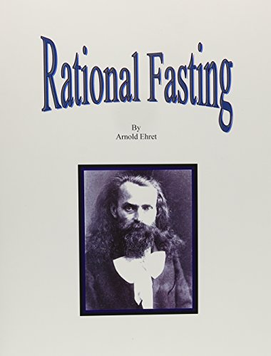 Rational Fasting: Ehret, Arnold