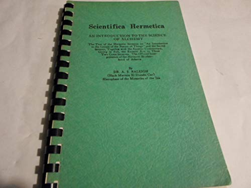 Scientifica Hermetica: An introduction to the science: A. S. Raleigh
