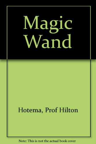 Magic Wand: Hotema, Prof Hilton